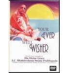 Srila Prabhupada -- Your Ever Well-Wisher DVD