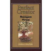 Perfect Creator (Moral Behind the Banyan Tree)