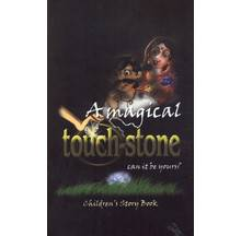 A Magical Touchstone -- Can it be Yours? (Children\'s Story Book)