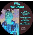 Why We Chant Hare Krishna -- Srila Prabhupada -- Audio CD