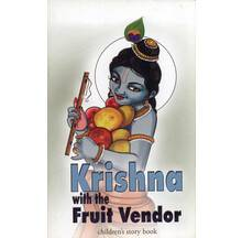 Krishna\'s Pastime with the Fruit Vendor (Children\'s Story Book)